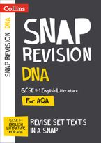 DNA: New Grade 9-1 GCSE English Literature AQA Text Guide (Collins GCSE 9-1 Snap Revision)