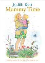 Mummy Time Hardcover  by Judith Kerr