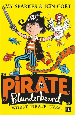 Pirate Blunderbeard: Worst. Pirate. Ever. (Pirate Blunderbeard, Book 1) book image