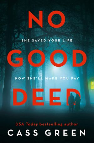 No Good Deed: The gripping new psychological thriller from the bestselling author of In a Cottage in a Wood book image