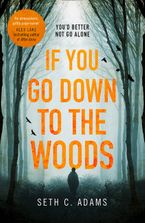 if-you-go-down-to-the-woods-a-powerful-and-gripping-debut-thriller-which-will-send-you-on-an-emotional-rollercoaster
