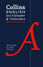 English Dictionary and Thesaurus Essential: All the words you need, every day (Collins Essential) Hardcover  by Collins Dictionaries