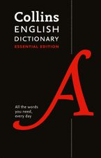 Collins English Dictionary Essential: All the words you need, every day Hardcover  by Collins Dictionaries