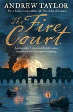 the-fire-court-a-gripping-historical-thriller-from-the-bestselling-author-of-the-ashes-of-london