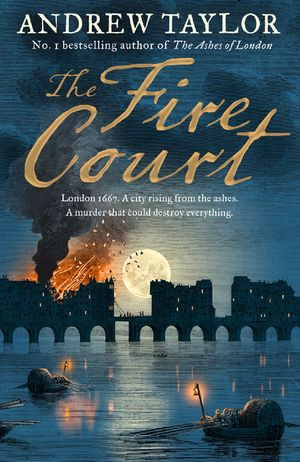 The Fire Court: A gripping historical thriller from the bestselling author of The Ashes of London book image