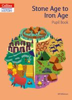 Collins Primary History – Stone Age to Iron Age Pupil Book