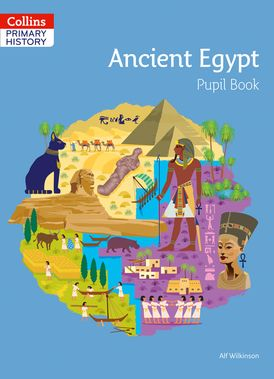 Collins Primary History – Ancient Egypt Pupil Book