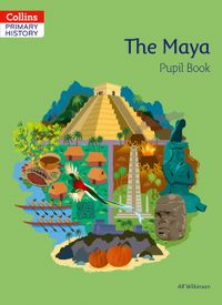 collins-primary-history-the-maya-pupil-book