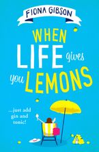 When Life Gives You Lemons Paperback  by Fiona Gibson