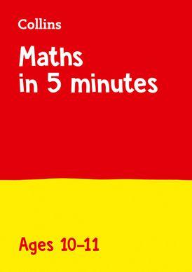 Maths in 5 Minutes a Day – Maths in 5 Minutes a Day Age 10-11