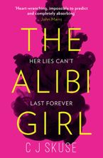The Alibi Girl: A funny, twisty thriller that will keep you guessing from the bestselling author of SWEETPEA