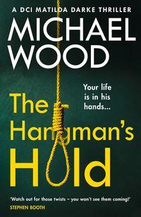 the-hangmans-hold-dci-matilda-darke-thriller-book-4