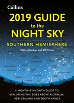 2019-guide-to-the-night-sky-southern-hemisphere-a-month-by-month-guide-to-exploring-the-skies-above-australia-new-zealand-and-south-africa