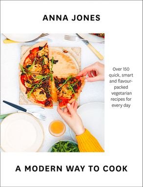 Cover image - A Modern Way To Cook: Over 150 Quick, Smart And Flavour-packed Recipes For Every Day