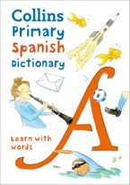 Collins Primary Spanish Dictionary: Learn with words Paperback  by Collins Dictionaries