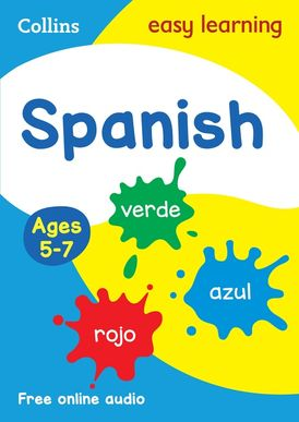 Spanish Ages 5-7: Ideal for home learning (Collins Easy Learning Primary Languages)