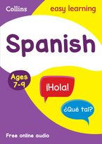Spanish Ages 7-9 (Collins Easy Learning KS2)