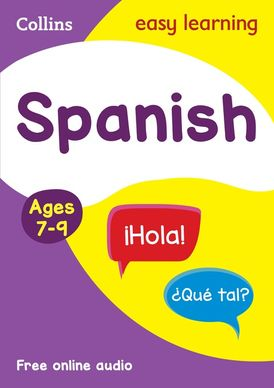 Spanish Ages 7-9: Ideal for home learning (Collins Easy Learning Primary Languages)