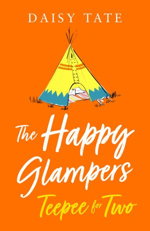 Teepee for Two (The Happy Glampers, Book 3) book image