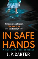 in-safe-hands-a-d-c-i-anna-tate-thriller-that-will-have-you-on-the-edge-of-your-seat-dci-anna-tate