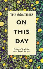 The Times On This Day: Facts and trivia for every day of the year Hardcover NED by James Owen