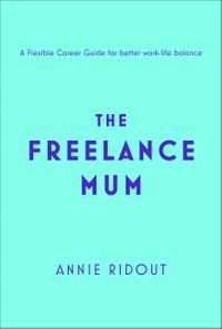 the-freelance-mum-a-flexible-career-guide-for-better-work-life-balance