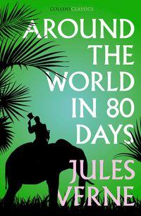 around-the-world-in-eighty-days-collins-classics