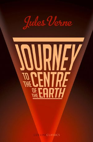 Journey to the Centre of the Earth (Collins Classics) book image