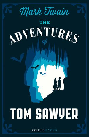 The Adventures of Tom Sawyer (Collins Classics) book image