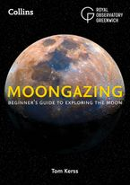 Moongazing: Beginner's guide to exploring the moon eBook  by Royal Observatory Greenwich