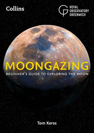 Moongazing: Beginner's guide to exploring the Moon book image
