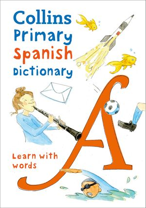 Collins Primary Spanish Dictionary: Get started, for ages 7–11 book image