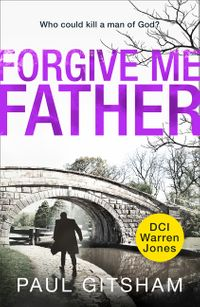 forgive-me-father-dci-warren-jones-book-5