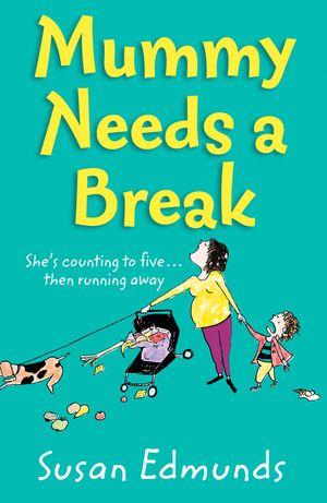 Mummy Needs a Break book image