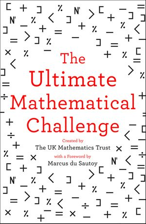 The Ultimate Mathematical Challenge: Over 365 puzzles to test your wits and excite your mind book image