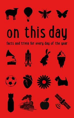 The Times On This Day: Facts and trivia for every day of the year book image