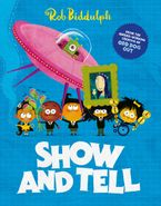 Show and Tell Hardcover  by Rob Biddulph