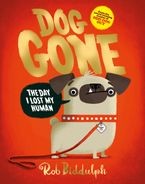 Dog Gone Hardcover  by Rob Biddulph