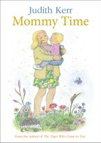Mommy Time Hardcover  by Judith Kerr