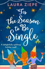'Tis the Season to be Single eBook DGO by Laura Ziepe