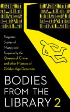 Bodies from the Library 2: Forgotten Stories of Mystery and Suspense by the Queens of Crime and other Masters of Golden Age Detection Hardcover  by Tony Medawar
