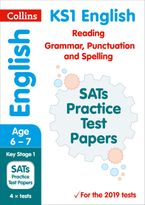 KS1 English Reading, Grammar, Punctuation and Spelling SATs Practice Test Papers: 2019 tests (Collins KS1 SATs Practice)