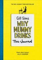 Why Mummy Drinks: The Journal Paperback  by Gill Sims