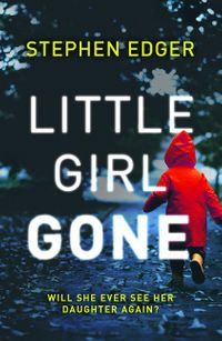 little-girl-gone-a-gripping-crime-thriller-full-of-twists-and-turns
