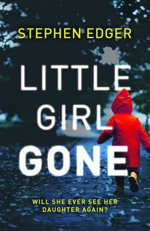 Little Girl Gone: A gripping crime thriller full of twists and turns book image