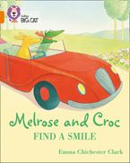 Melrose and Croc Find A Smile: Band 06/Orange (Collins Big Cat) Paperback  by Emma Chichester Clark
