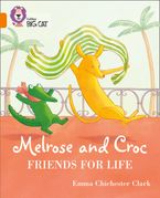 Melrose and Croc Friends For Life: Band 06/Orange (Collins Big Cat) Paperback  by Emma Chichester Clark
