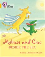 Melrose and Croc Beside the Sea: Band 09/Gold (Collins Big Cat) Paperback  by Emma Chichester Clark