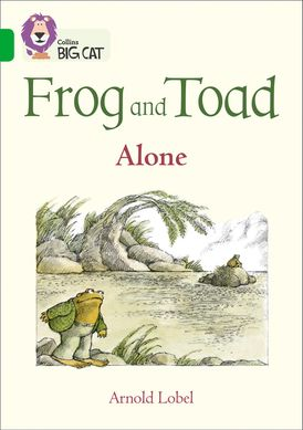 Frog and Toad: Alone: Band 05/Green (Collins Big Cat)