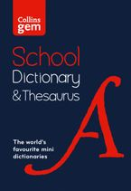 Collins Gem School Dictionary & Thesaurus: Trusted support for learning, in a mini-format Paperback  by Collins Dictionaries